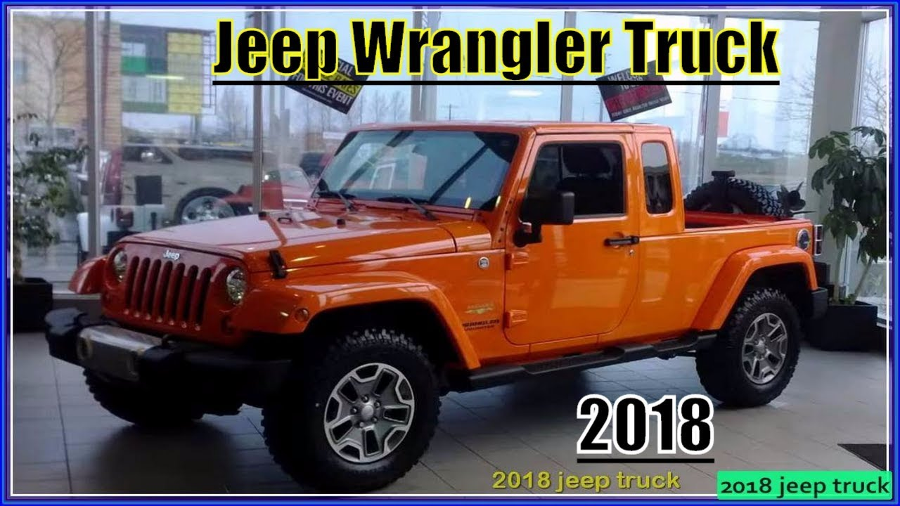 New Jeep Wrangler Truck 2018 Review