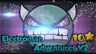 Geometry Dash [2.01]-Electroman Adventures V2 By Neptune (Demon) || Leer Desc./ Read Desc.
