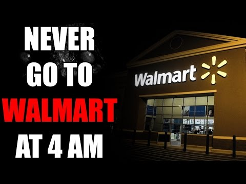 """NEVER Go to Walmart at 4 am"" Creepypasta"
