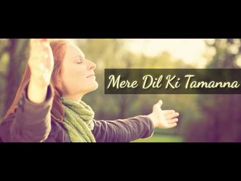Mere Dil ki Tamanna | Ashley Joseph | New Hindi Christian Song