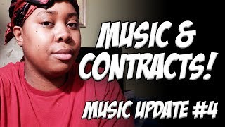 Music Update #4 Music & Contracts!