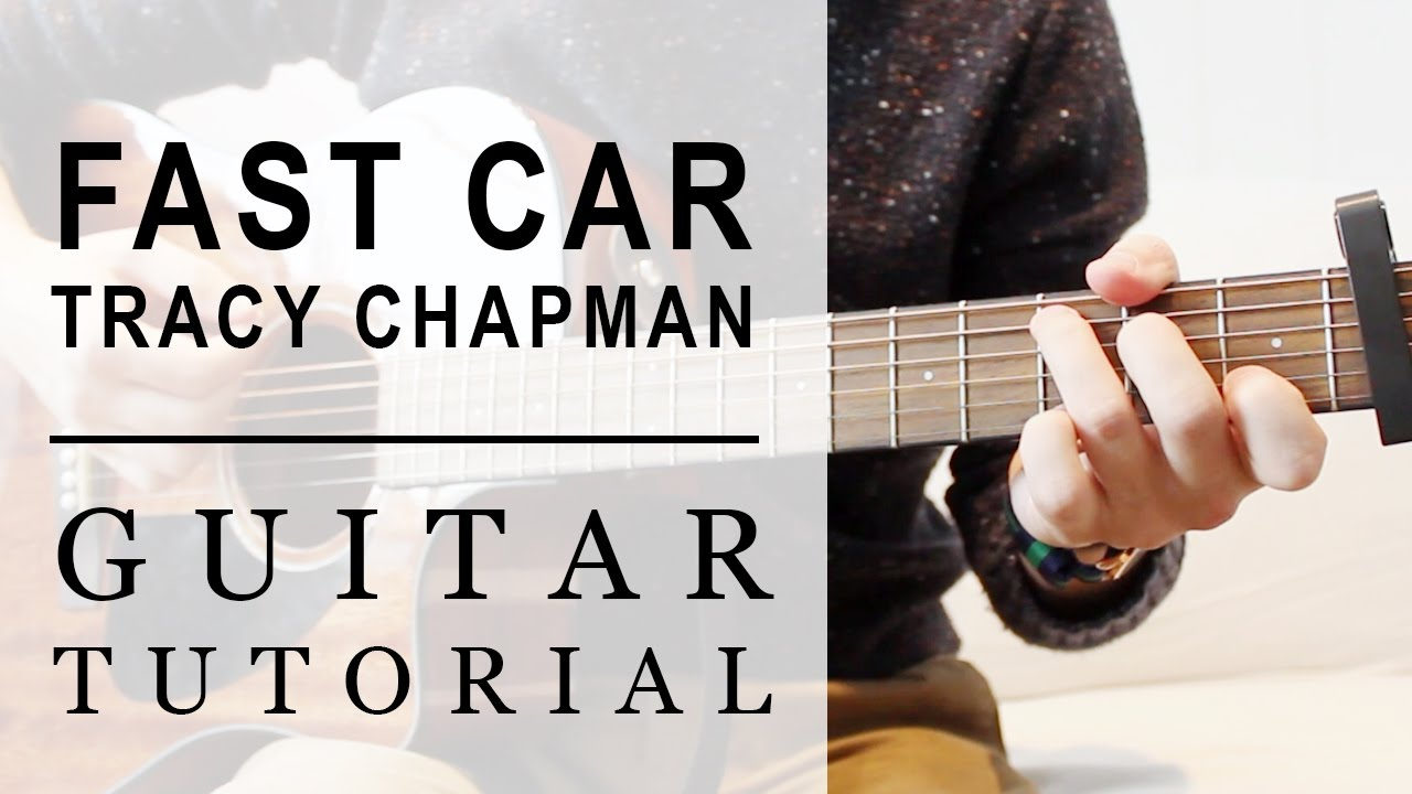 Tracy Chapman Fast Car Fast Guitar Tutorial Easy Chords Youtube