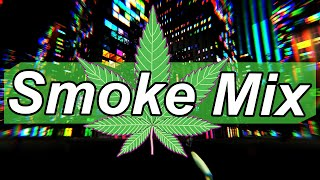 🔥Smoke and Chill Music Mix 2019 | Ultimate Phonk 420 Weed Playlist🔥