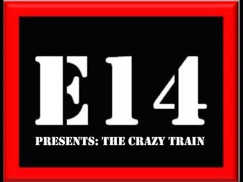 E14 Presents: The Crazy Train! Episode 31 - Trademark! FULL EPISODE