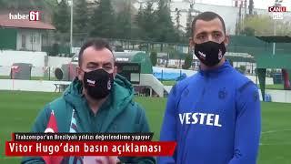 Vitor Hugo: Trabzonspor'a yüzde yüzümü vermeye çalışıyorum