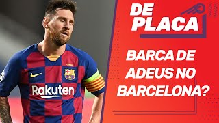 MESSI FORA do BARCELONA? SELEÇÃO da CHAMPIONS LEAGUE | De Placa (25/08/20)