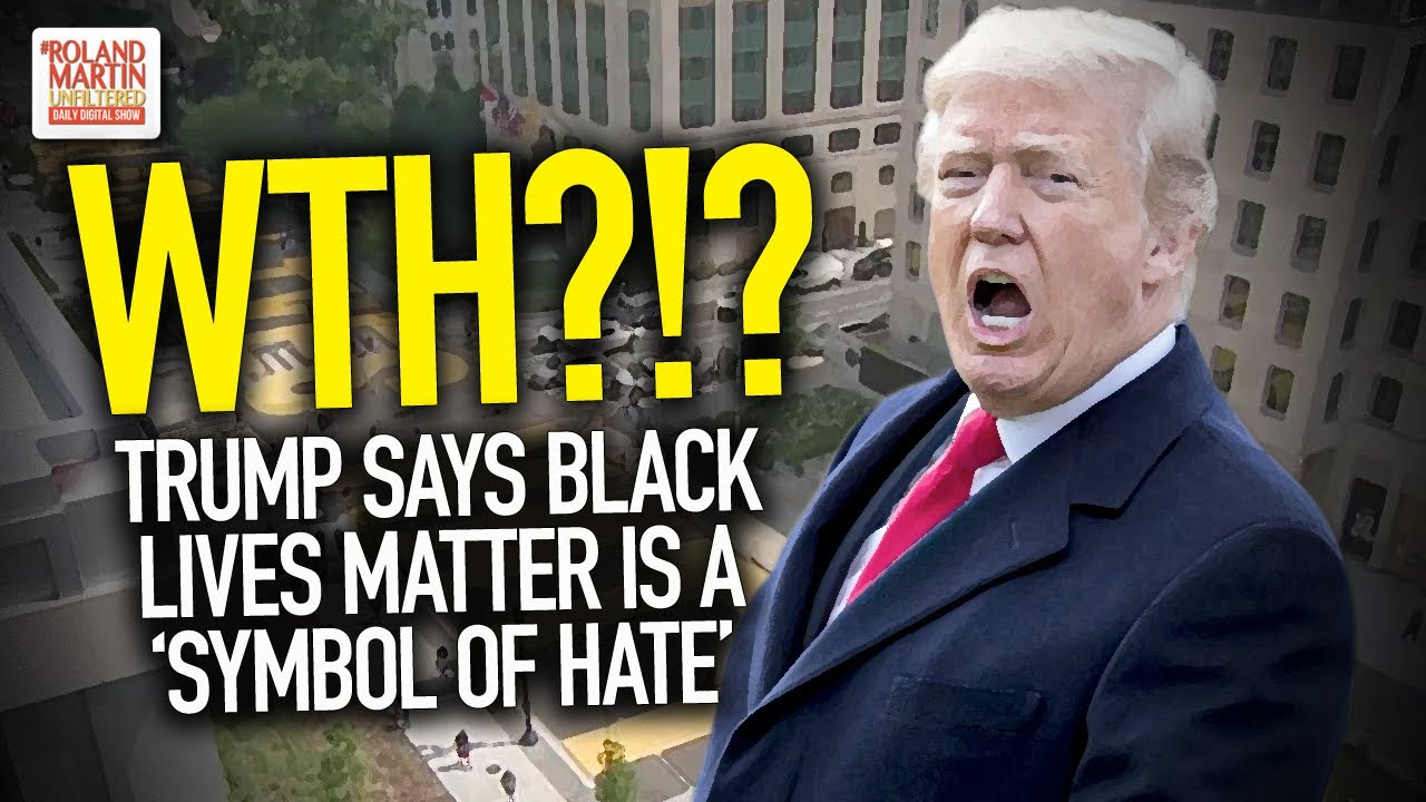 WTH?!? Trump Says Black Lives Matter Is A 'Symbol Of Hate' - YouTube