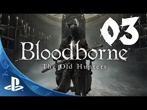 Bloodborne: The Old Hunters Walkthrough - Part 3: Ludwig, the Accursed