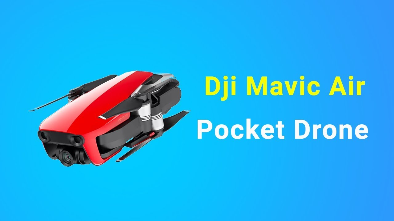 e428dff4de7 Dji Mavic Air India - Pocket Drone Price $799, Look - 2018 air selfie drone