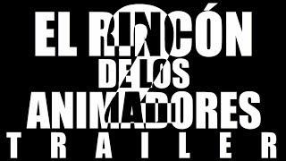 YOUTUBERS VS ANIMADORES - EL RINCÓN DE LOS ANIMADORES 2   |  TRAILER OFICIAL
