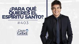 Dante Gebel 403  Para Qué Quieres Al Espíritu Santo