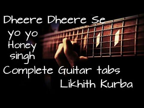 Guitar dheere dheere guitar tabs : Dheere dheere se | Yo Yo Honey Singh | Basic guitar tabs/lesson by ...
