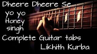Dheere dheere se | Yo Yo Honey Singh | Basic guitar tabs/lesson by Likhith Kurba