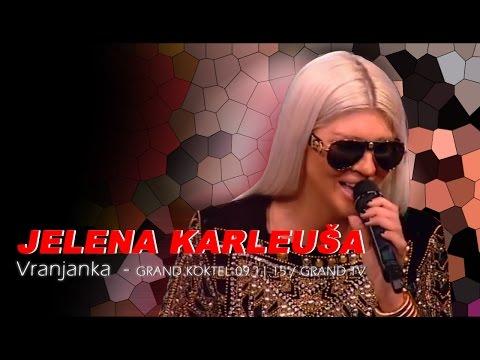 JELENA KARLEUSA Vranjanka // Grand Koktel / GRAND 09.11.15