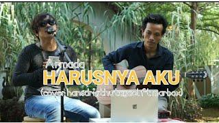ARMADA - HARUSNYA AKU - HANDSRIGHT HUTAGAOL ft MARBOX (cover)