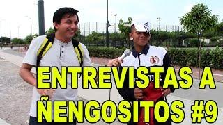 ENTREVISTAS A ÑENGOSITOS #9 |BROMAS|