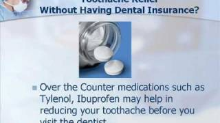 How To Relieve Toothache Pain Without Insurance Coverage