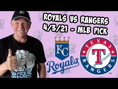 Kansas City Royals vs Texas Rangers 4/3/21 MLB Pick and Prediction MLB Tips Betting Pick
