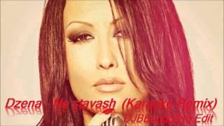 Djena - Ne Stavash / Джена - не ставаш (Karaoke Remix Vers) Edit By DJBBandolero