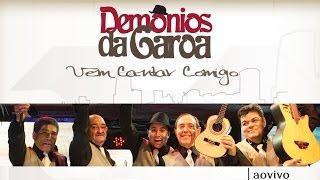 Baixar Demônios da Garoa - Vem cantar comigo (DVD Oficial)