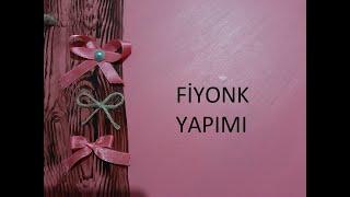 FARKLI TEKNİKLERLE FİYONK YAPIMI / DIY / KENDİNYAP