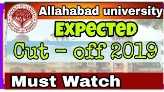 Expected Cut-off 2019|Allahabad university Cutoff 2019|2019Allahabad university Expected Cut-off|ADI