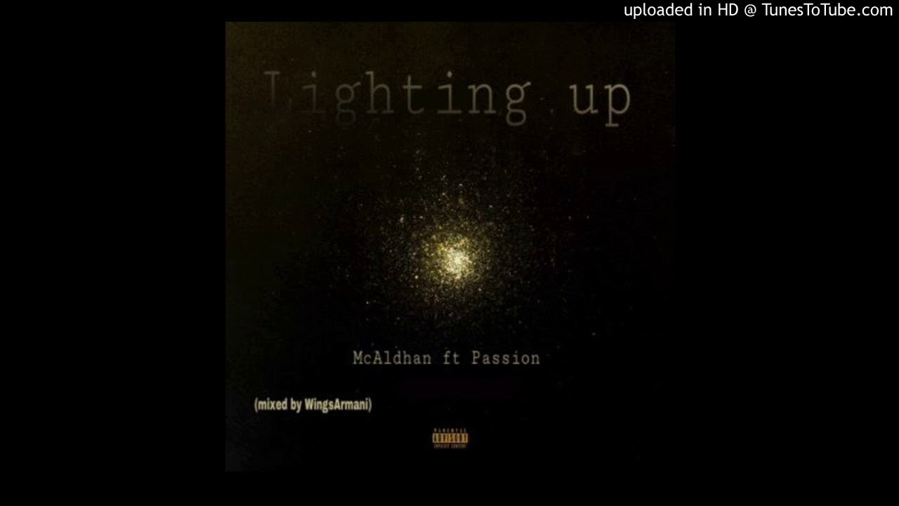 passion lighting. McAldhan Ft Passion- Lighting Up (Mixed By WingsArmani) Passion