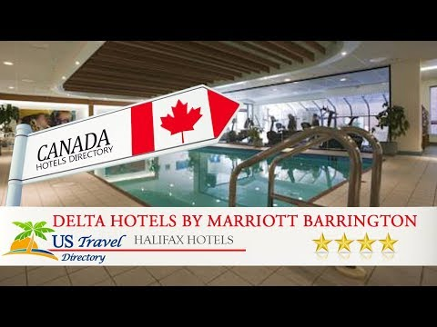 Delta Hotels By Marriott Barrington - Halifax Hotels, Canada