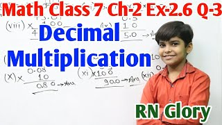 Fraction and Decimal Ch-2 Ex-2.6 Q-3 NCERT Math Class 7 RN Glory | Decimal Number Multiplication