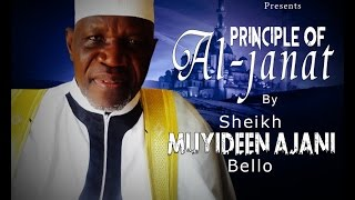 """PRINCIPLE OF AL-JANAT""  Latest Islamic Lecture By Sheikh Muyideen Ajani Bello"