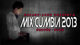 MIX CUMBIA 2014 DEEJAY LEXS ► CHEPÉN PERÚ