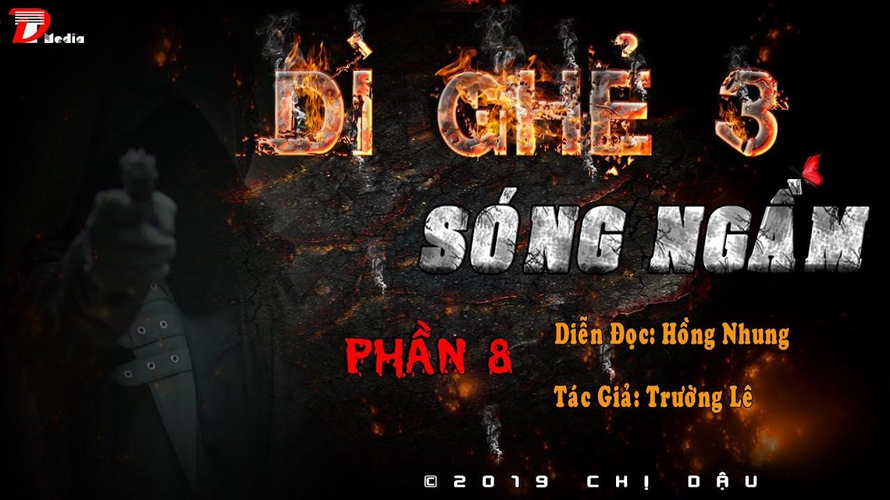 [BOM TẤN] DÌ ghẻ 3 – Sóng ngầm phần 8: Sát thủ lộ mặt #mchongnhung