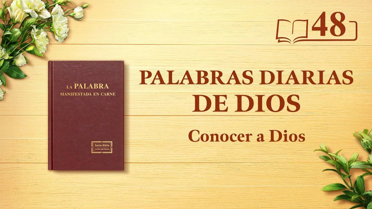 """Palabras diarias de Dios   Fragmento 48   """"La obra de Dios, el carácter de Dios y Dios mismo II"""""""