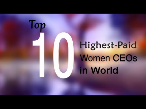 The Top 10 Highest Paid Women CEOs in World