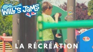 La récréation - Wills Jams (French Lyric Video)