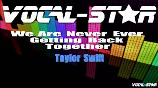 Taylor Swift - We Are Never Ever Getting back Together (Karaoke Version) with Lyrics Karaoke