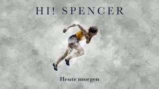 Hi! Spencer – Nicht raus aber weiter (Lyrics)