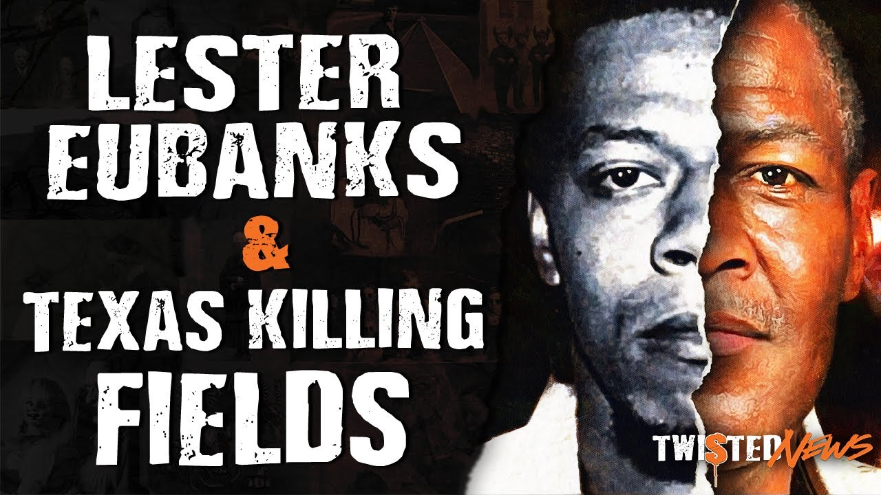 Lester Eubanks & Texas Killing Fields - Unsolved Mysteries