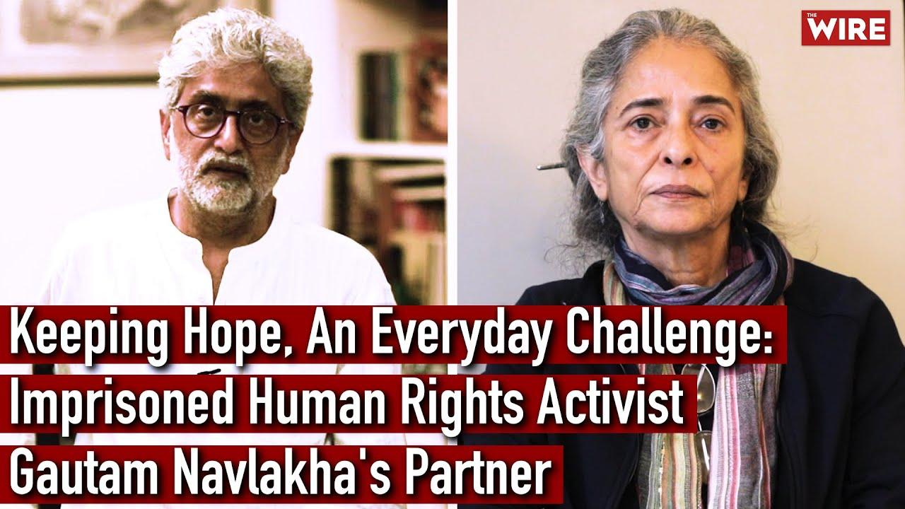 Download Keeping Hope, An Everyday Challenge: Imprisoned Human Rights Activist Gautam Navlakha's Partner