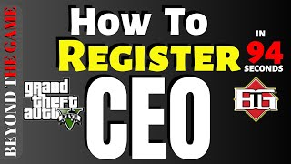 HOW TO REGISTER AS CEO in 94 Seconds : GTA ONLINE