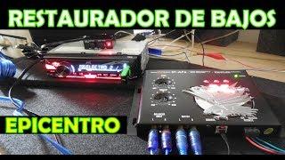 Como conectar restaurador de bajo y prueba de sonido con y sin (epicentro)