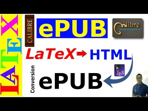 How To Convert A LaTeX Ebook To EPUB (LaTeX Advanced Tutorial-22)