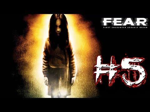 ► F.E.A.R. ║ #5 ║