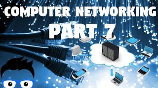 Computer Networking - Part 7 2019 (Network+ Full Course)