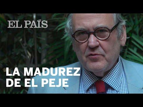 La madurez de El Peje | México