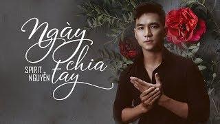 Ngày Chia Tay - Spirit Nguyễn