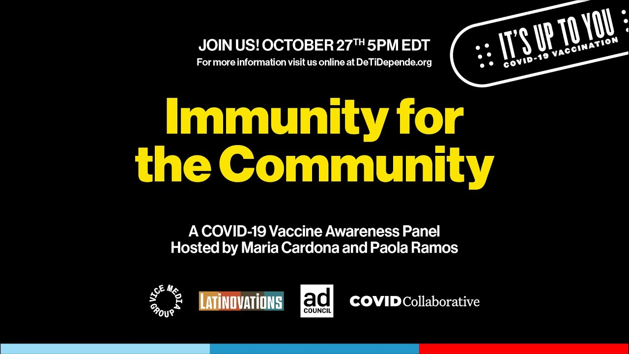 Download Immunity for the Community | Presented by VICE x Ad Council x COVID Collaborative x Latinovations