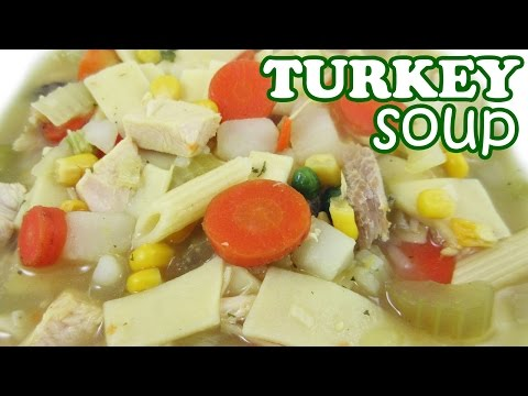 Turkey Soup Recipe From Leftovers - Thanksgiving Day Leftover - Vegetable Noodle Hot Soups Recipes