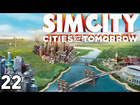 SimCity: Cities of Tomorrow - Part 22 (City Number 3)