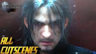 Final Fantasy XV - All Cutscenes Full Game Movie HD